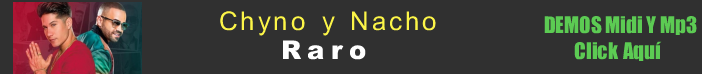 Chyno y Nacho Raro midi instrumental mp3 karaoke