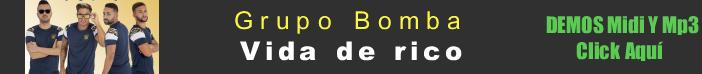 Grupo Bomba - Vida de rico midi instrumental mp3 karaoke