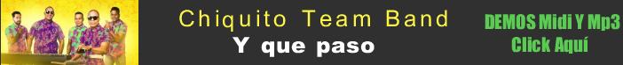 Chiquito Team Band - Y que paso  midi instrumental mp3 karaoke